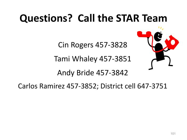 Questions?  Call the STAR Team