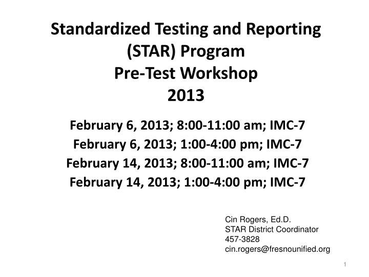 Standardized testing and reporting star program pre test workshop 2013