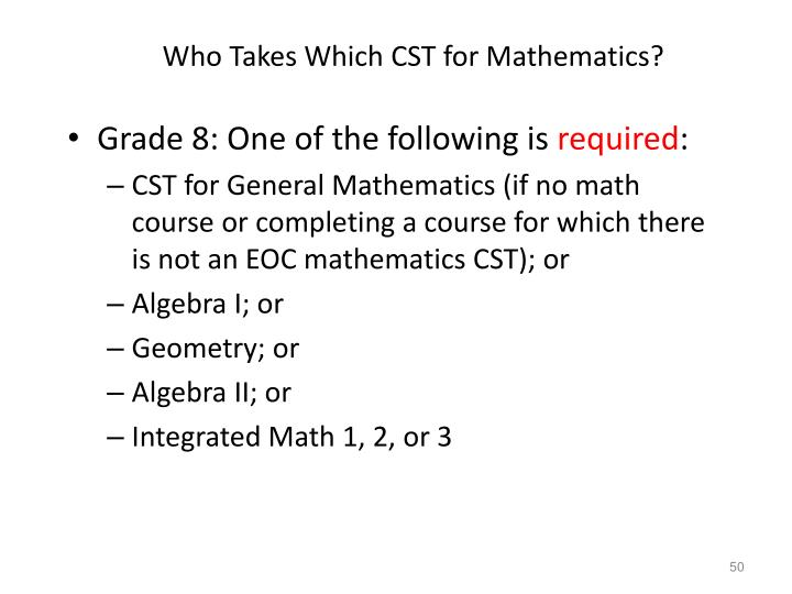 Who Takes Which CST for Mathematics?