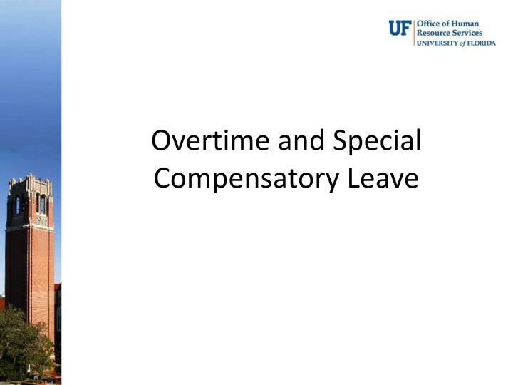 Overtime and Special Compensatory Leave