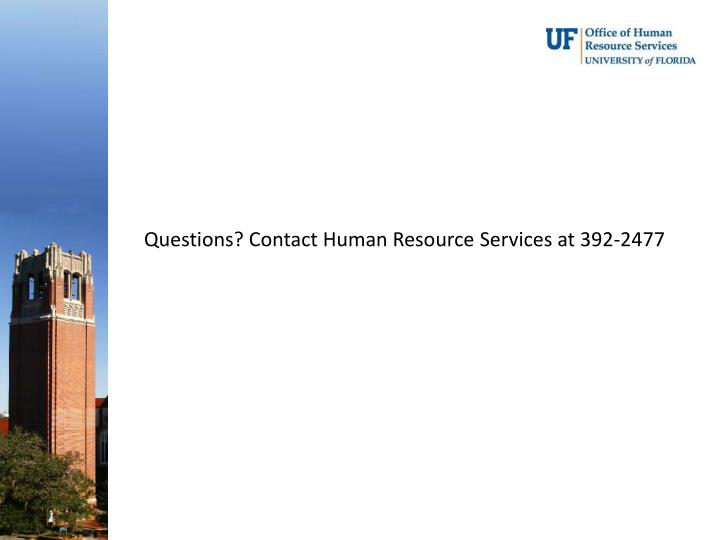 Questions? Contact Human Resource