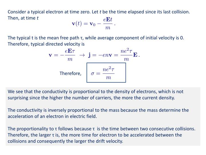 Consider a typical electron at time zero. Let