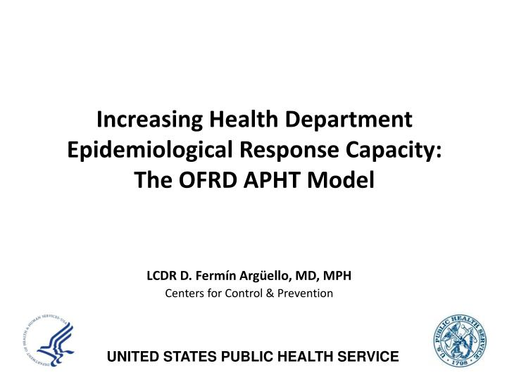 Increasing health department epidemiological response capacity the ofrd apht model