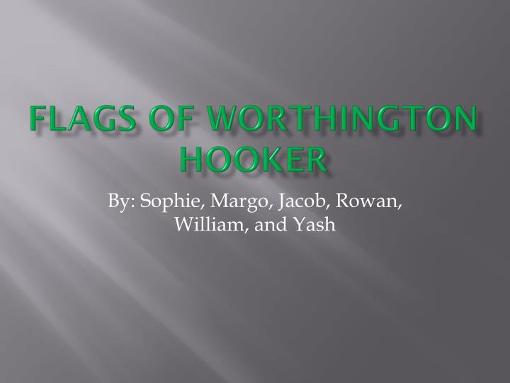 Flags of worthington hooker