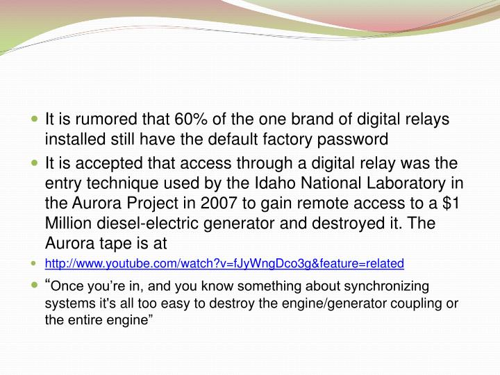 It is rumored that 60% of the one brand of digital relays installed still have the default factory password