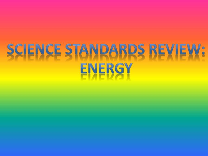Science Standards Review: