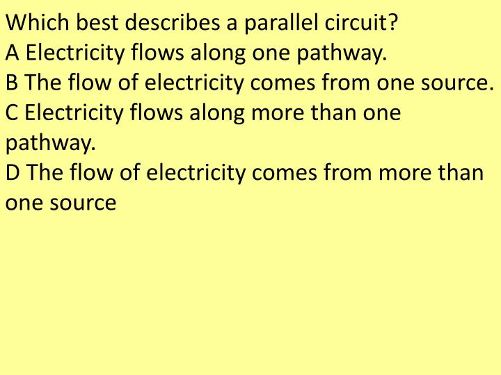 Which best describes a parallel circuit?