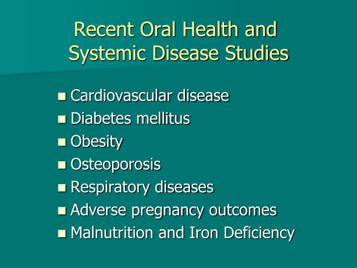 Recent Oral Health and