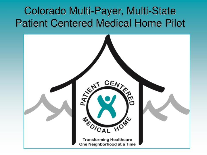 Colorado Multi-Payer, Multi-State Patient Centered Medical Home Pilot