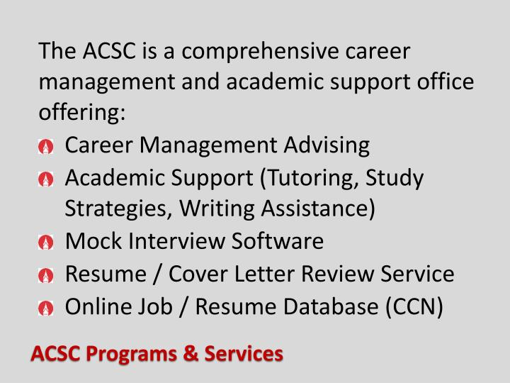 The ACSC is a comprehensive career