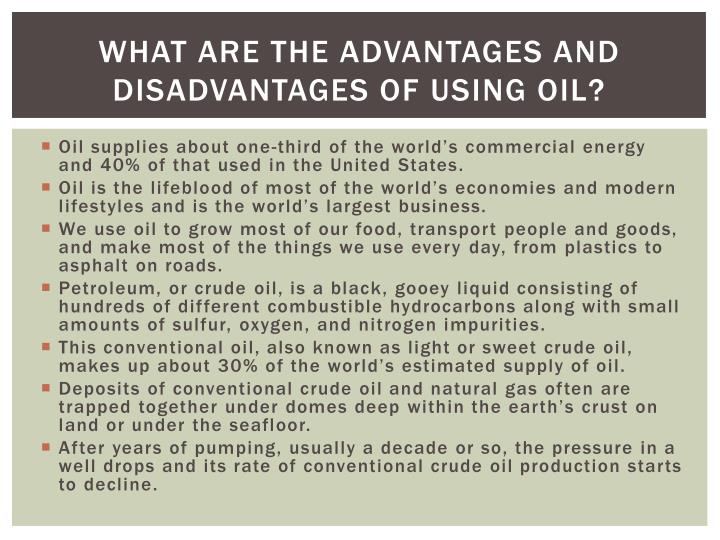 What are the advantages and disadvantages of using oil?