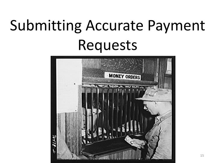Submitting Accurate Payment Requests