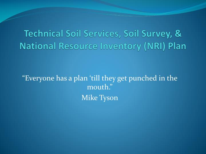 Technical Soil Services, Soil Survey, & National Resource Inventory (NRI) Plan