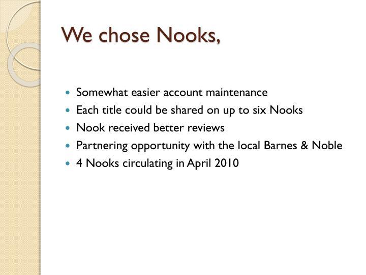 We chose Nooks,