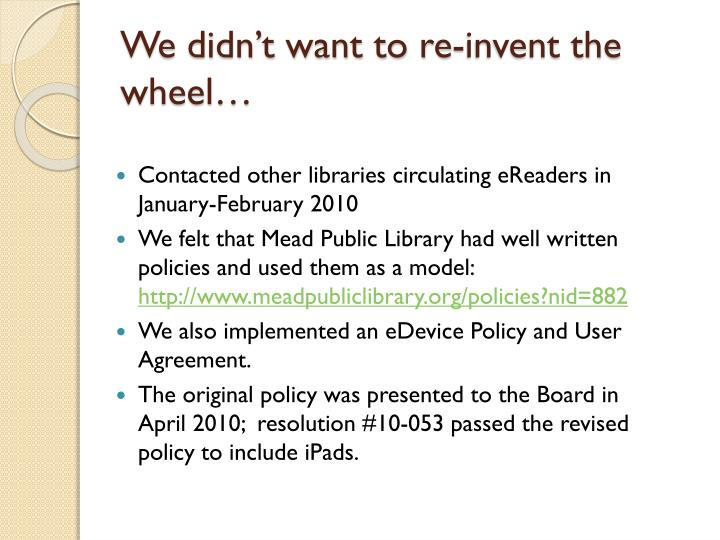 We didn't want to re-invent the wheel…