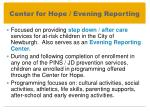 center for hope evening reporting