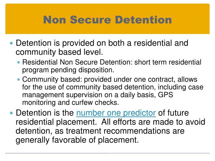 Non Secure Detention