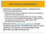 non secure detention