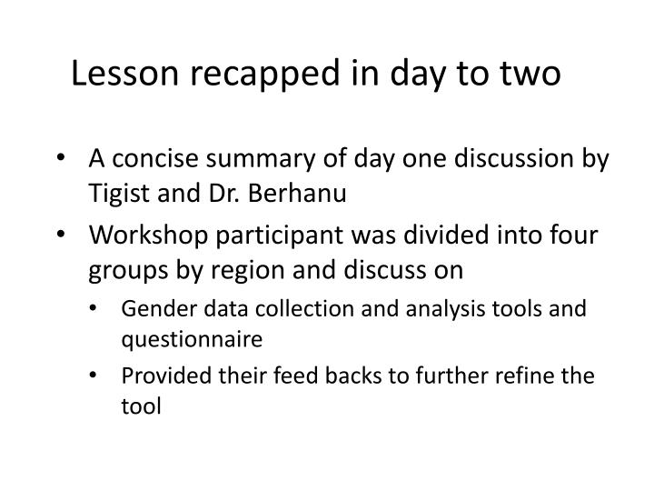 Lesson recapped in day to two
