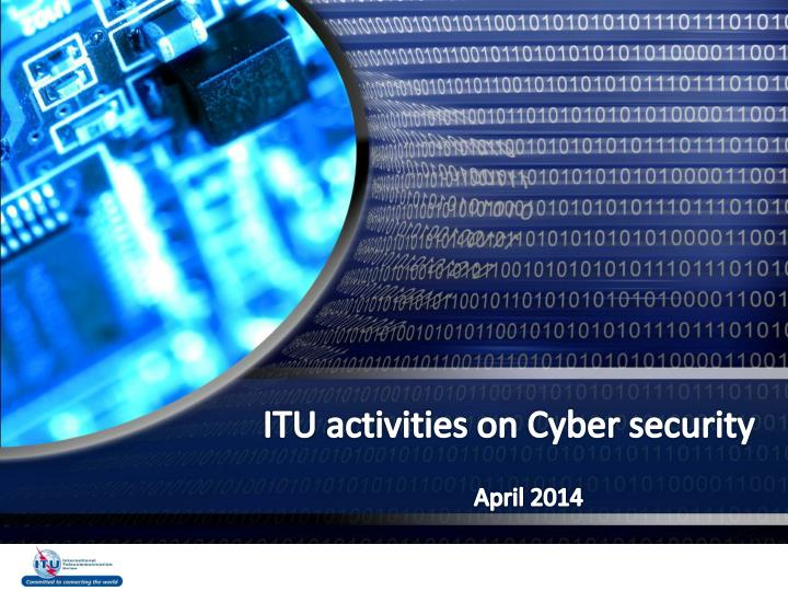 Itu activities on cyber security