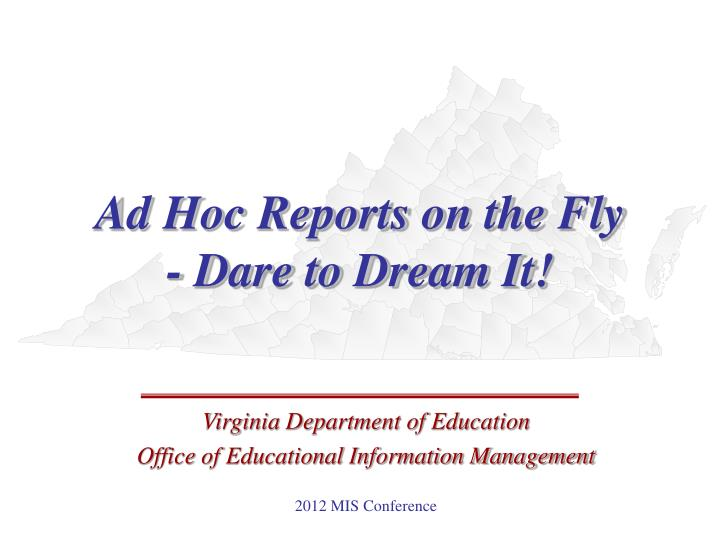 Ad hoc reports on the fly dare to dream it