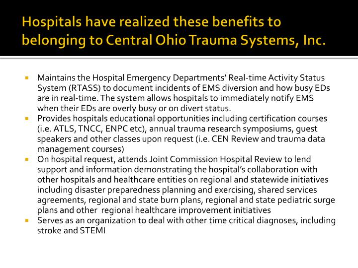 Hospitals have realized these benefits to belonging to Central Ohio Trauma Systems, Inc.