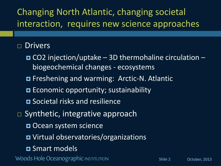 Changing north atlantic changing societal interaction requires new science approaches