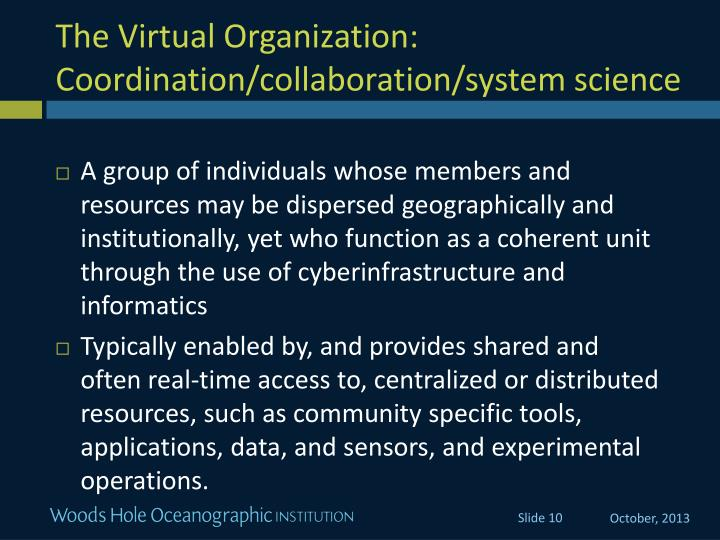 The Virtual Organization:  Coordination/collaboration/system science