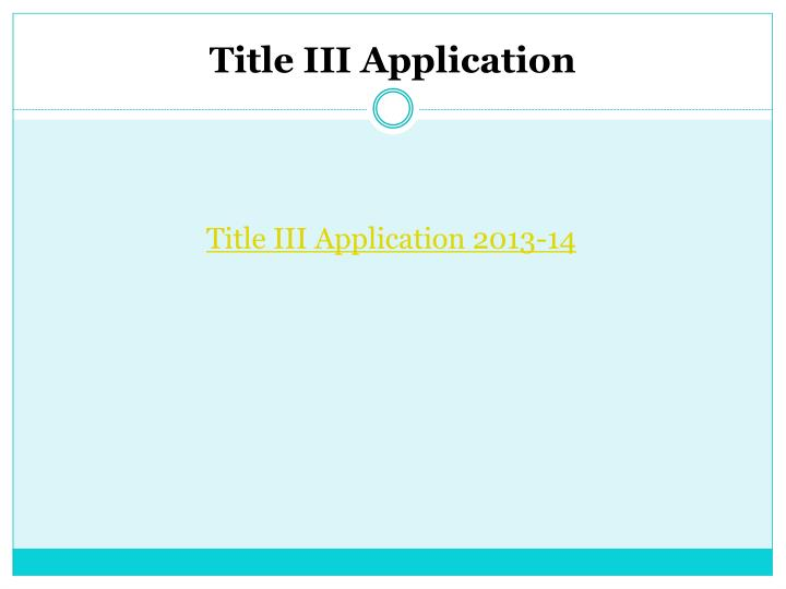 Title III Application