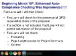 beginning march 18 th enhanced auto compliance checking was implemented