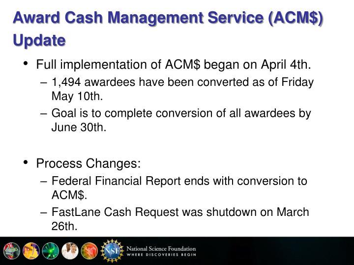 Award Cash Management Service (ACM$) Update