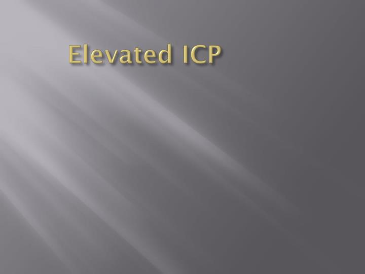 Elevated ICP