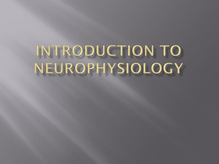 Introduction to Neurophysiology