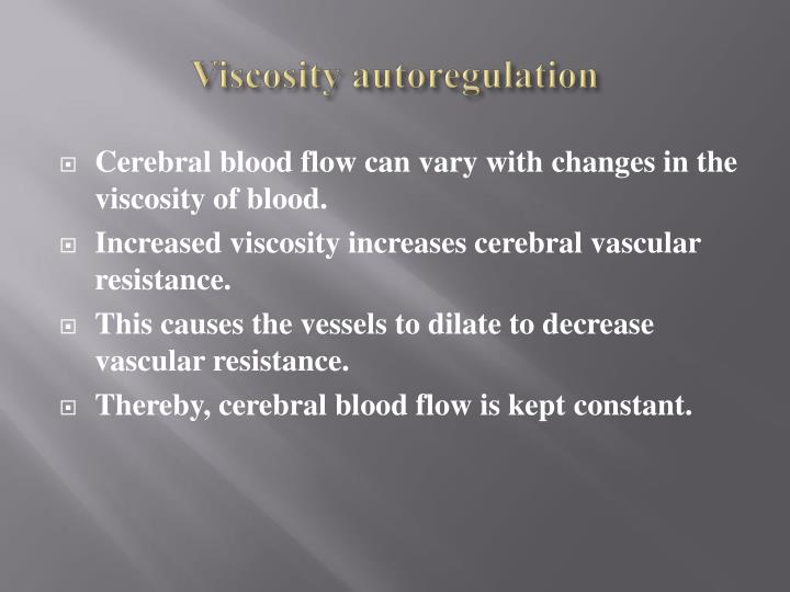 Viscosity autoregulation