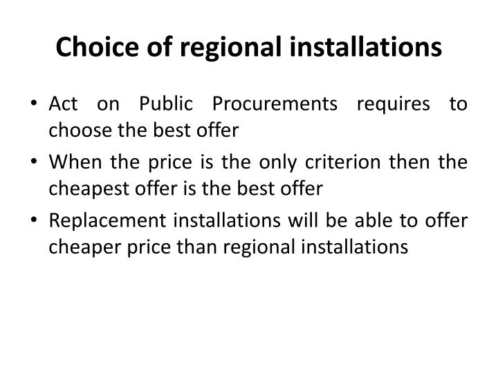Choice of regional installations