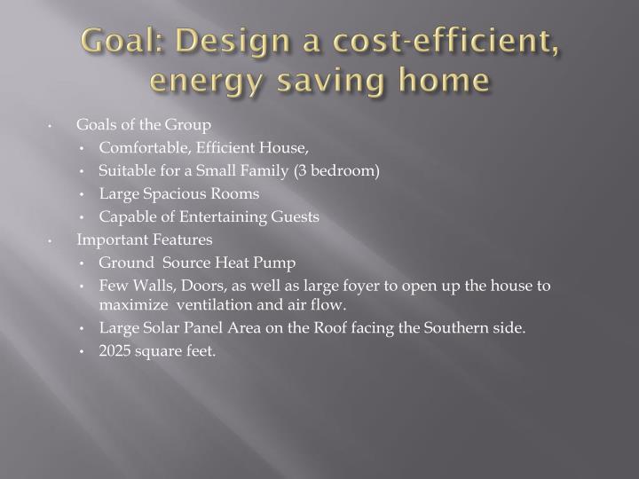 Goal design a cost efficient energy saving home