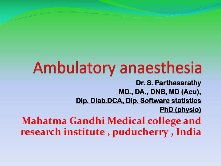 Ambulatory anaesthesia