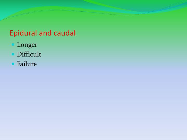 Epidural and caudal