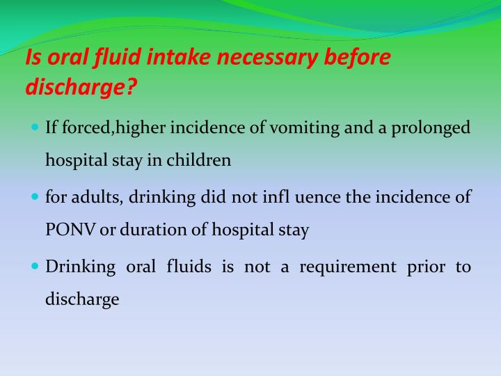 Is oral fluid intake necessary before discharge?