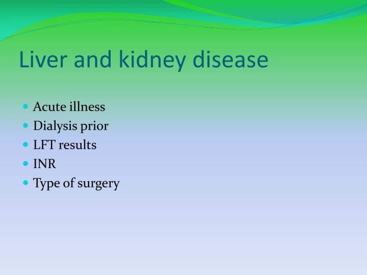 Liver and kidney disease