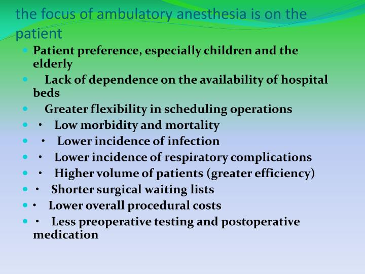 the focus of ambulatory anesthesia is on the patient