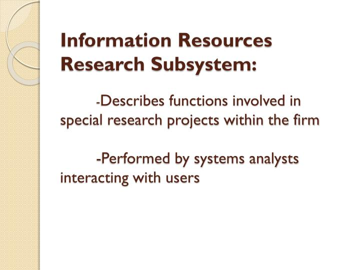 Information Resources Research Subsystem: