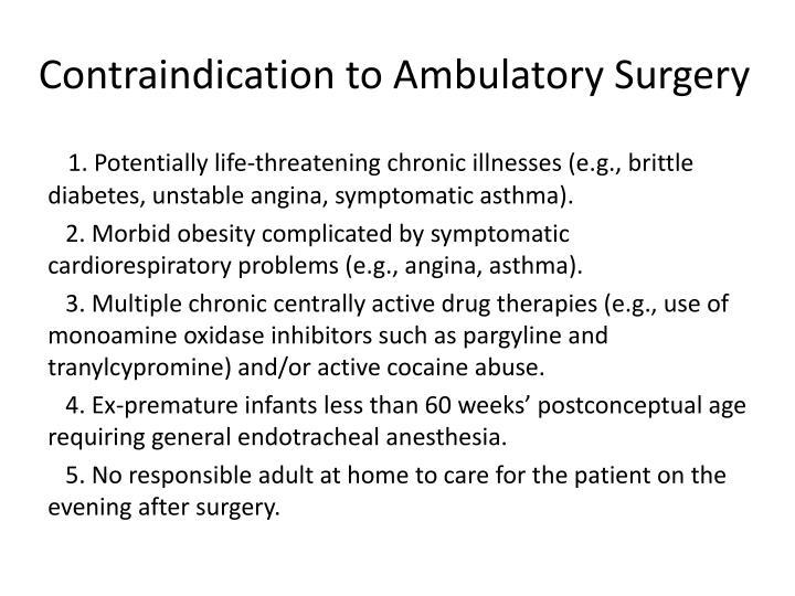 Contraindication to Ambulatory Surgery