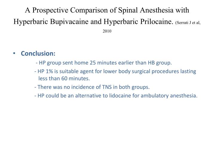 A Prospective Comparison of Spinal Anesthesia with Hyperbaric Bupivacaine and Hyperbaric