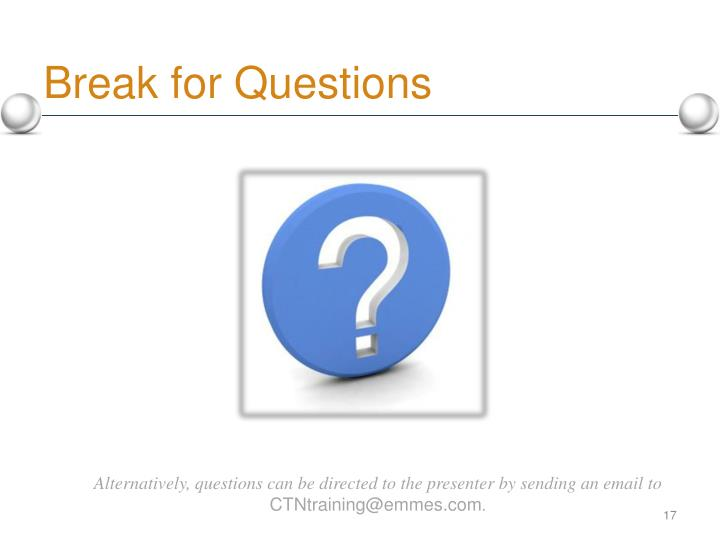 Break for Questions