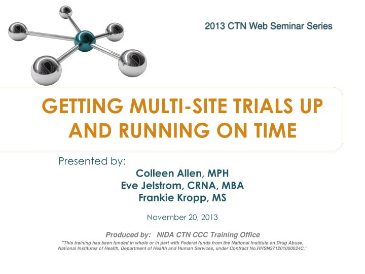 GETTING MULTI-SITE TRIALS UP AND RUNNING ON TIME