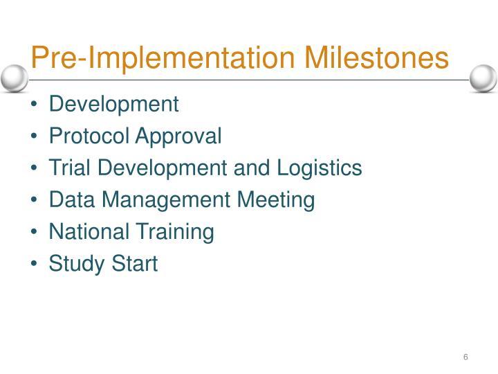 Pre-Implementation Milestones