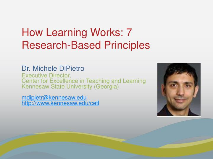 How Learning Works: 7 Research-Based Principles