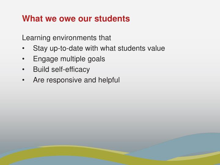 What we owe our students
