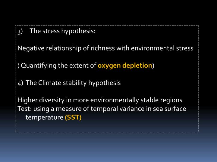 3)     The stress hypothesis: